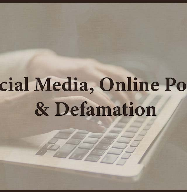 Social Media, Online Posts & Defamation