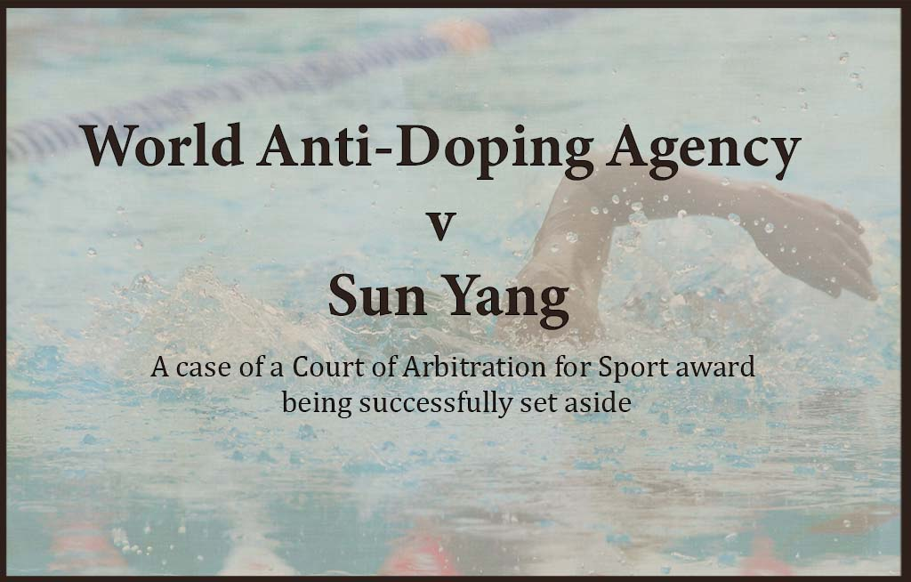 WADA v Sun Yang - Setting Aside CAS Arbitration Award